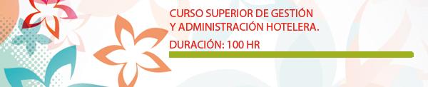 Curso Superior de Gestión y Administración Hotelera.
