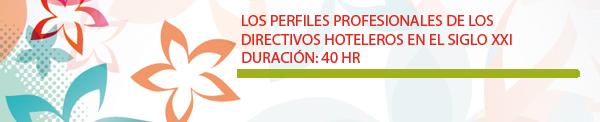 Los Perfiles Profesionales de los directivos hoteleros en el siglo XXI.