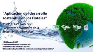 Aplicación Desarrollo Sostenible en los Hoteles. Jesús Felipe Gallego, Grupo ISTur