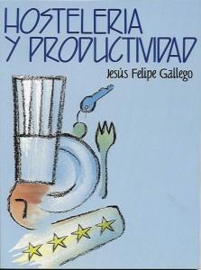 Hostelería y Productividad Autor: Jesús Felipe Gallego